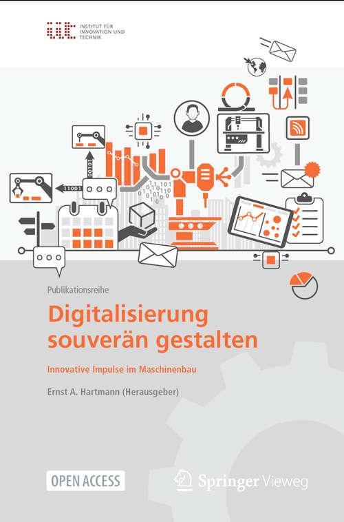 Digitalisierung souverän gestalten: Innovative Impulse im Maschinenbau