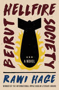 Beirut Hellfire Society: A Novel