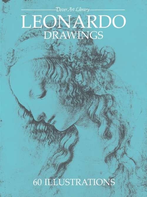 Leonardo Drawings: Sketches & Drawings (Dover Fine Art, History of Art)