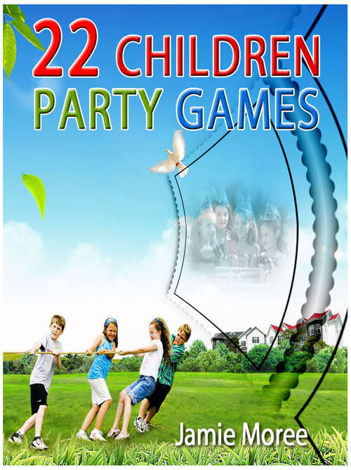 22 Children Party Games (Correct Times)