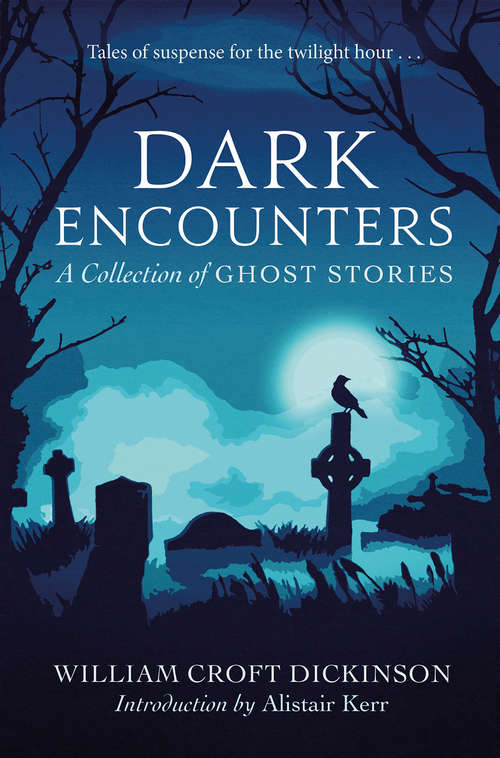 Dark Encounters: A Collection of Ghost Stories