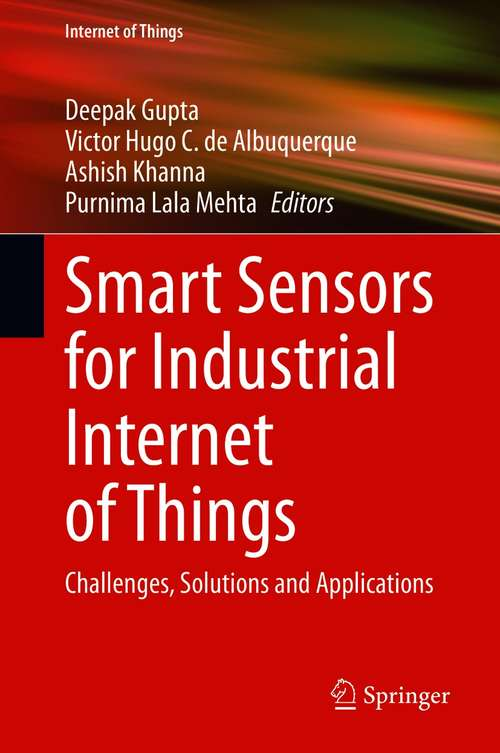 Smart Sensors for Industrial Internet of Things: Challenges, Solutions and Applications (Internet of Things)