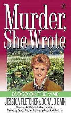 Murder, She Wrote: Blood on the Vine (Murder She Wrote Book #15)