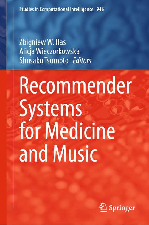 Recommender Systems for Medicine and Music (Studies in Computational Intelligence #946)