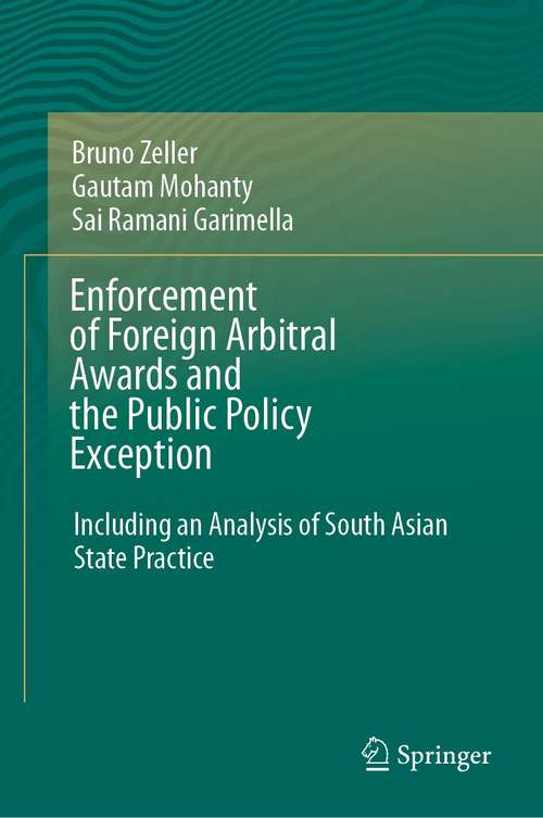 Enforcement of Foreign Arbitral Awards and the Public Policy Exception: Including an Analysis of South Asian State Practice
