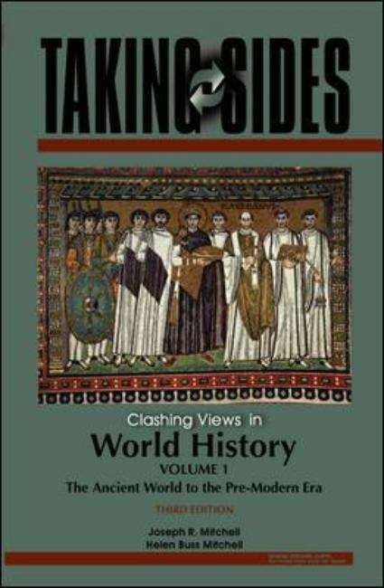 Taking Sides: The Ancient World to the Pre-Modern Era (Volume I) (Third Edition)