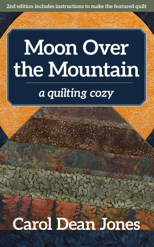 Moon Over the Mountain: A Quilting Cozy (A\quilting Cozy Ser.)