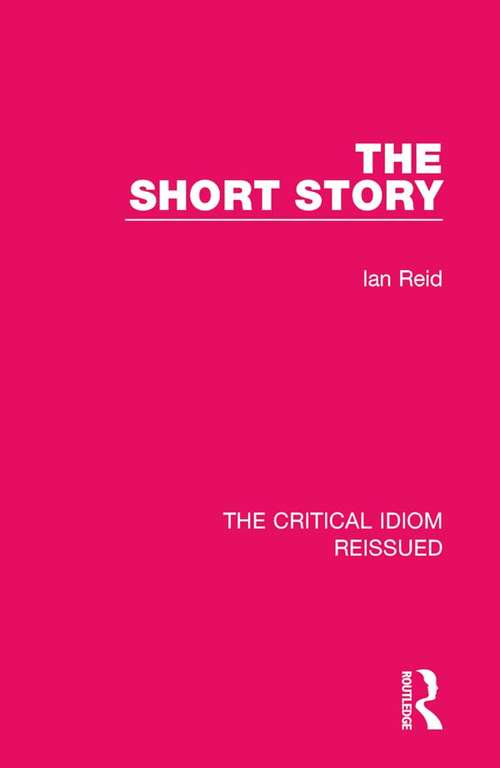 The Short Story (The Critical Idiom Reissued #34)