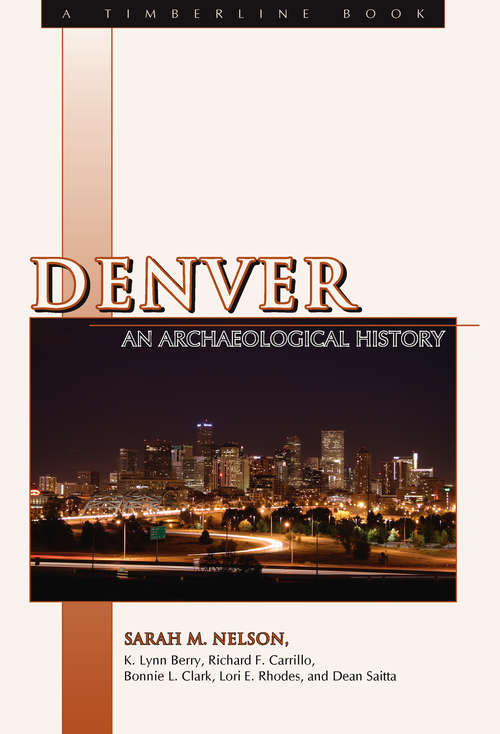 Denver: An Archaeological History (Timberline Books)
