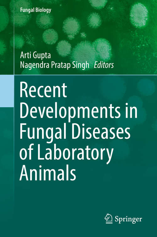 Recent Developments in Fungal Diseases of Laboratory Animals (Fungal Biology)