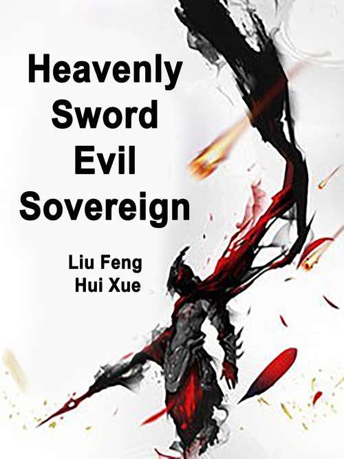 Heavenly Sword Evil Sovereign: Volume 3 (Volume 3 #3)