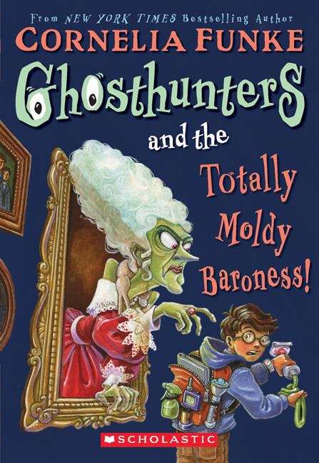 Ghosthunters and the Totally Moldy Baroness! (Ghosthunters, book #3)