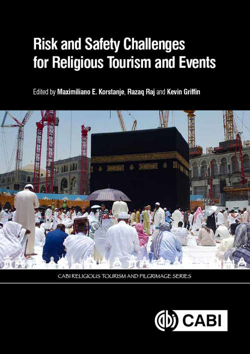 Risk and Safety Challenges for Religious Tourism and Events (CABI Religious Tourism and Pilgrimage Series)