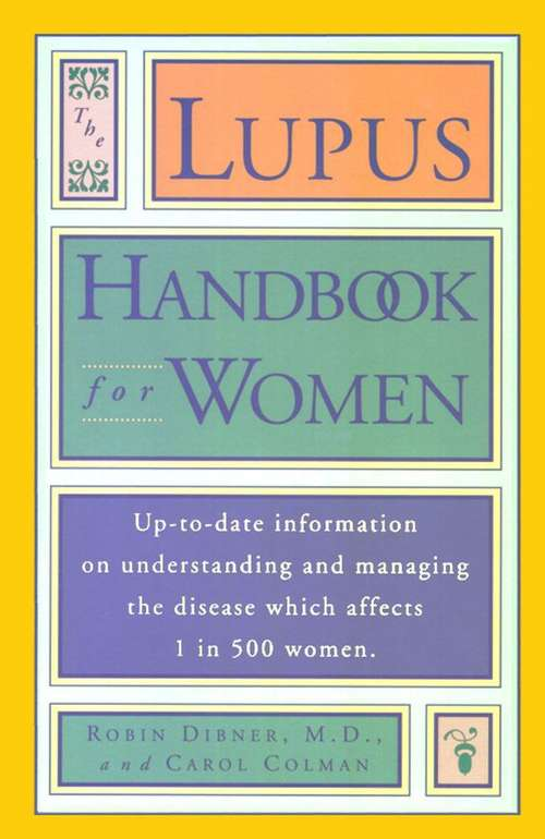 The Lupus Handbook for Women: Up-to-date Information on Understanding and Managing the Disease Which Affects 1 in 500 Women