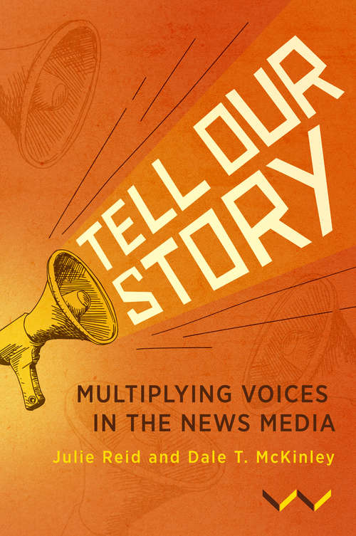 Tell Our Story: Multiplying voices in the news media