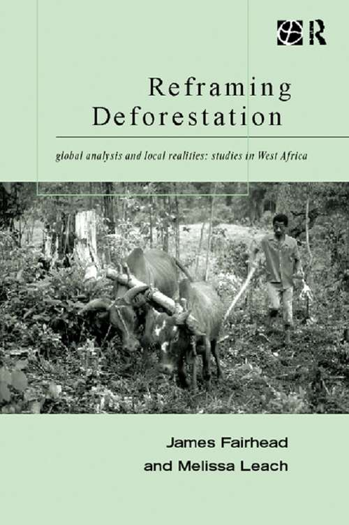Reframing Deforestation: Global Analyses and Local Realities: Studies in West Africa