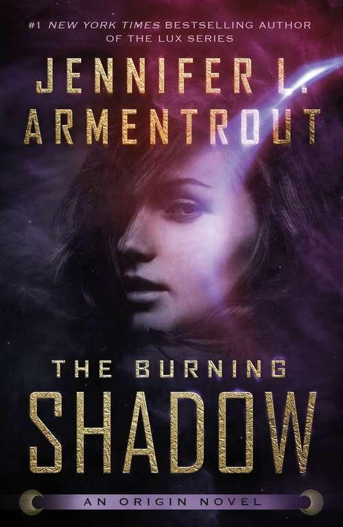 The Burning Shadow (Origin Series #2)