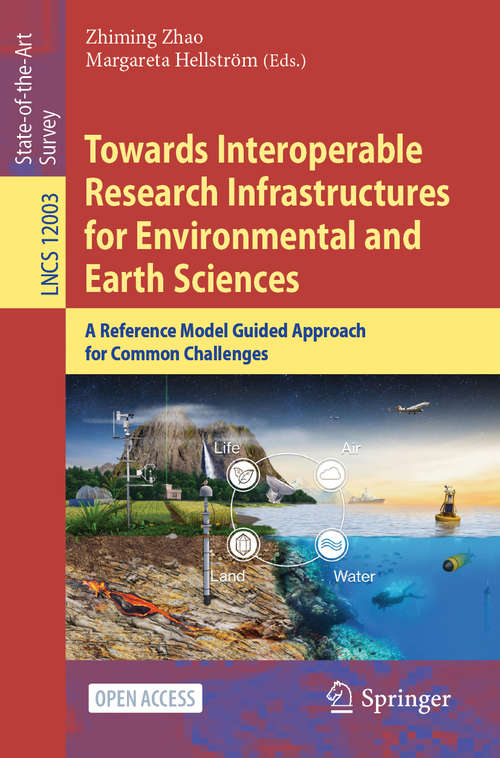 Towards Interoperable Research Infrastructures for Environmental and Earth Sciences: A Reference Model Guided Approach for Common Challenges (Lecture Notes in Computer Science #12003)