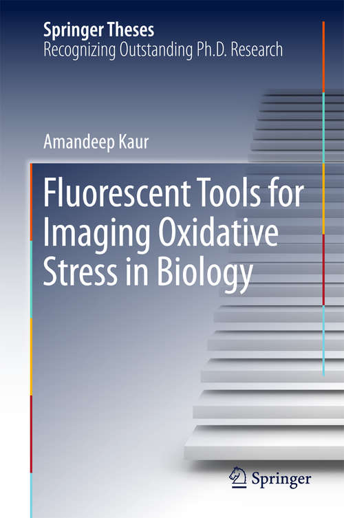 Fluorescent Tools for Imaging Oxidative Stress in Biology (Springer Theses)