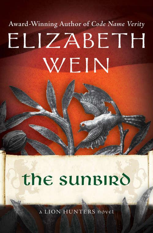 The Sunbird (The Lion Hunters Novels #3)