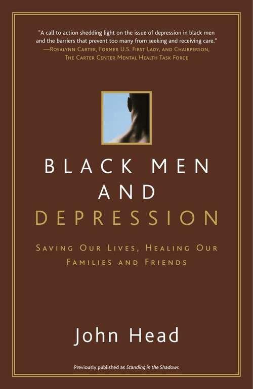 Black Men and Depression: Understanding and Overcoming Depression in Black Men