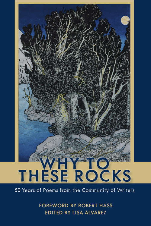 Why to These Rocks: 50 Years of Poems from the Community of Writers