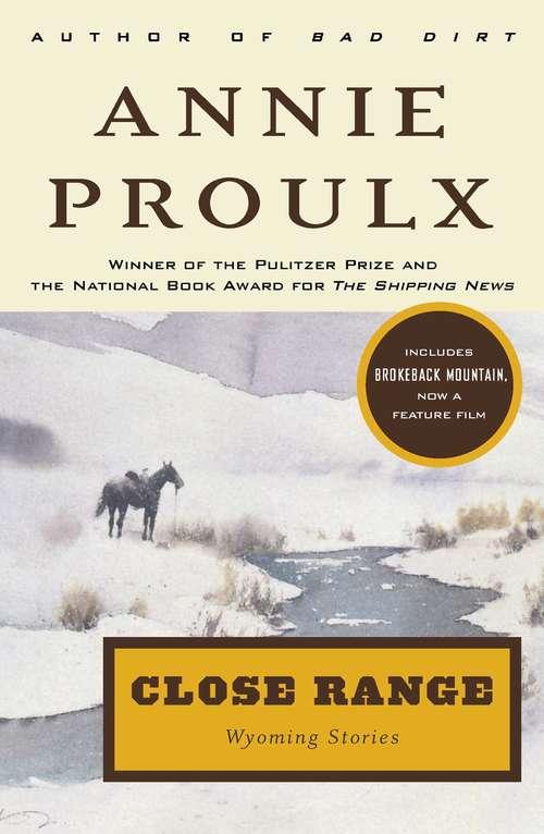 Close Range: Wyoming Stories (Wyoming Stories Ser. #Bk. 1)