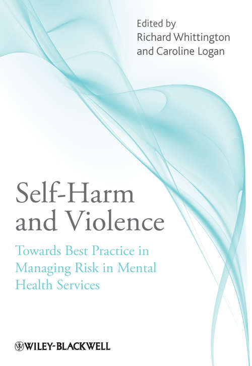 Self-Harm and Violence: Towards Best Practice in Managing Risk in Mental Health Services