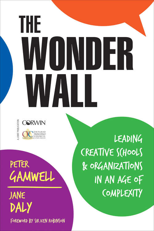 The Wonder Wall: Leading Creative Schools and Organizations in an Age of Complexity