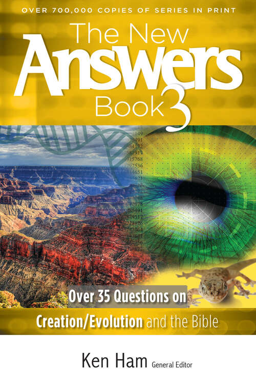 The New Answers Book Volume 3: Over 35 Questions on Creation/Evolution and the Bible (New Answers Books #3)