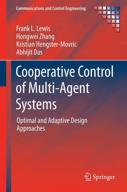 Cooperative Control of Multi-Agent Systems: Optimal and Adaptive Design Approaches (Communications and Control Engineering)