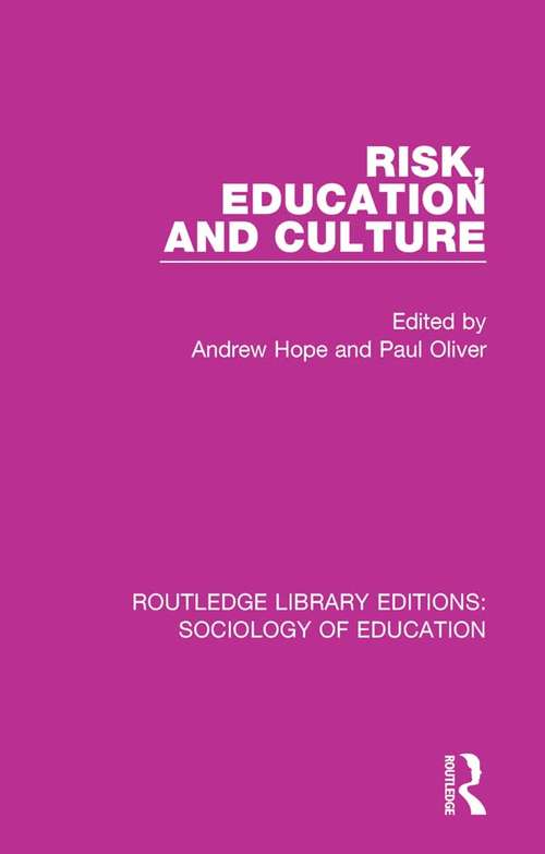 Risk, Education and Culture (Routledge Library Editions: Sociology of Education #1)