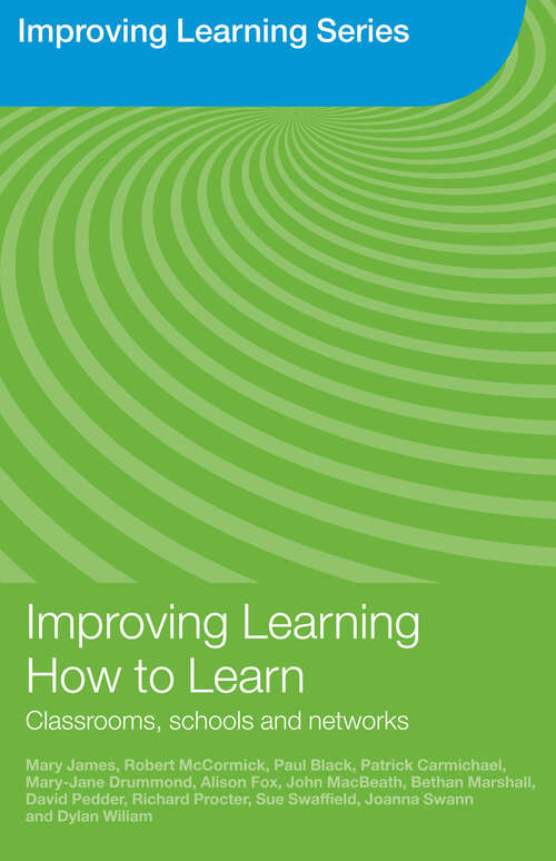 Improving Learning How to Learn: Classrooms, Schools and Networks (Improving Learning)