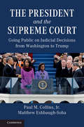 The President and the Supreme Court: Going Public on Judicial Decisions from Washington to Trump