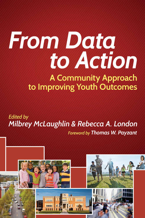 From Data to Action: A Community Approach to Improving Youth Outcomes (HEL Impact Series)