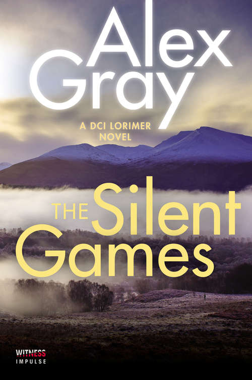 The Silent Games: A DCI Lorimer Novel (William Lorimer #11)