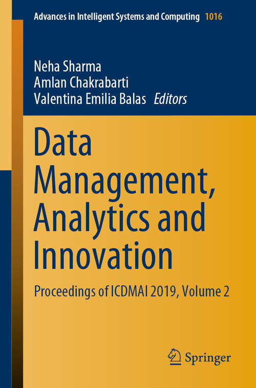 Data Management, Analytics and Innovation: Proceedings of ICDMAI 2019, Volume 2 (Advances in Intelligent Systems and Computing #1016)