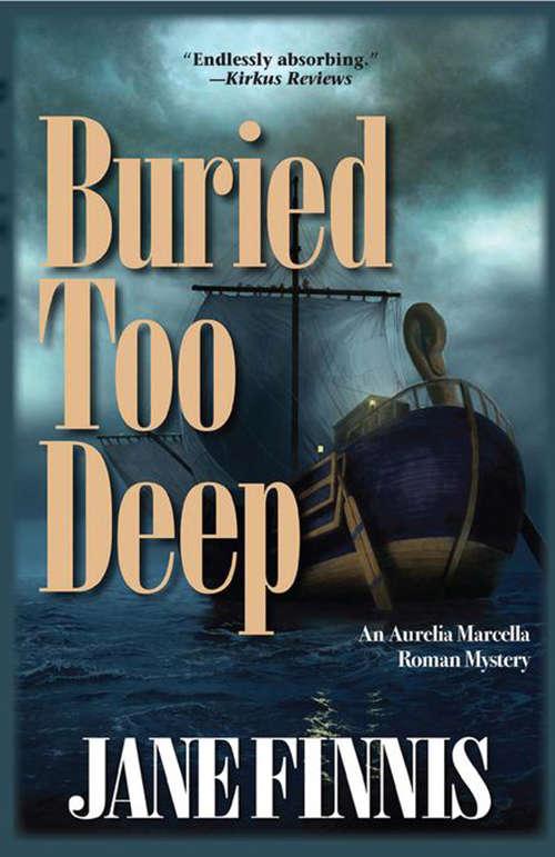 Buried Too Deep: An Aurelia Marcella Roman Mystery (Aurelia Marcella Roman Series #0)