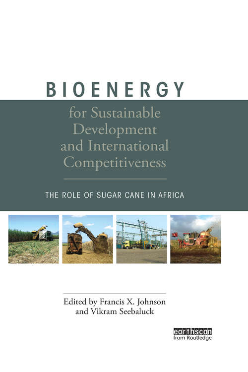 Bioenergy for Sustainable Development and International Competitiveness: The Role of Sugar Cane in Africa