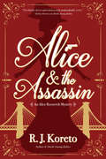 Alice and the Assassin (An Alice Roosevelt Mystery #1)