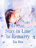 Mr Xu Stay in Line to Remarry (Volume 3 #3)
