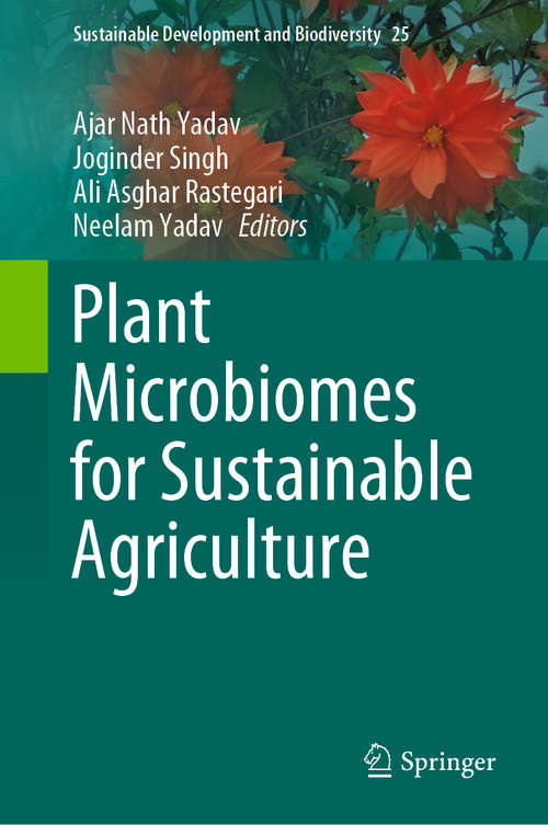 Plant Microbiomes for Sustainable Agriculture (Sustainable Development and Biodiversity #25)