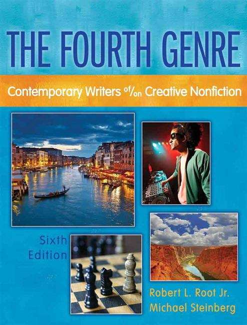 The Fourth Genre: Contemporary Writers of/on Creative Nonfiction (Sixth Edition)