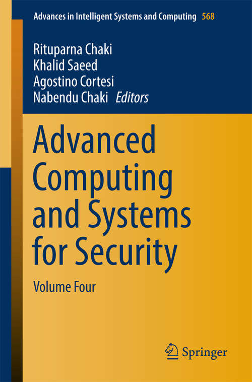 Advanced Computing and Systems for Security: Volume Four (Advances in Intelligent Systems and Computing #568)