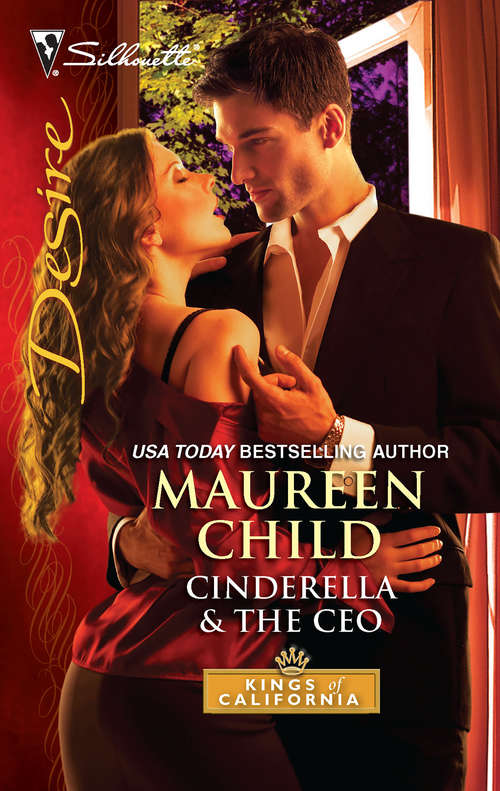 Cinderella & the CEO: Ultimatum: Marriage Taming Her Billionaire Boss Cinderella And The Ceo For The Sake Of The Secret Child Saved By The Sheikh! From Boardroom To Wedding Bed? (Kings of California #2043)
