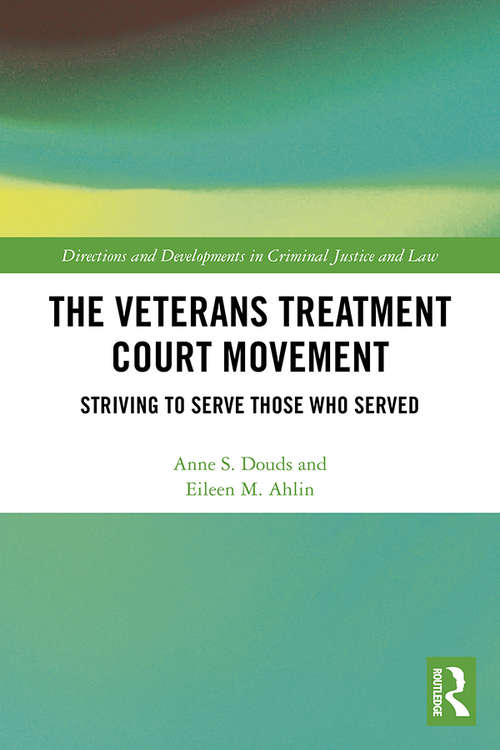 The Veterans Treatment Court Movement: Striving to Serve Those Who Served