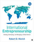 International Entrepreneurship: Starting, Developing, and Managing a Global Venture