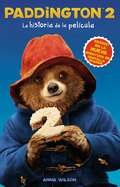 Paddington 2: Paddington Bear 2 Novelization (Spanish edition)