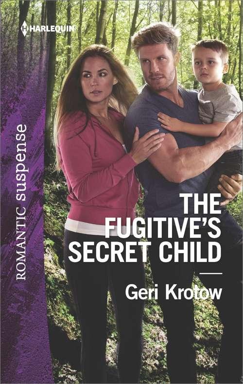 The Fugitive's Secret Child (Silver Valley P.D. #5)