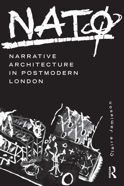 NATØ: Narrative Architecture in Postmodern London